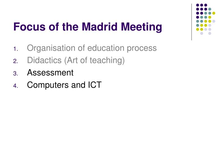 Focus of the Madrid Meeting