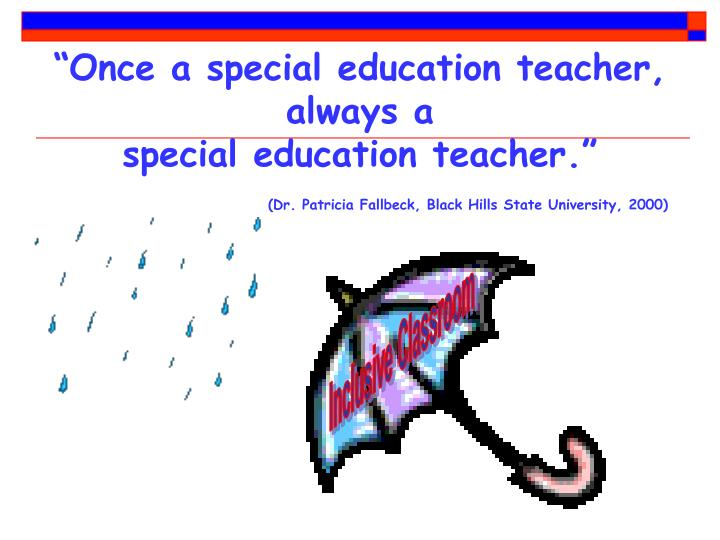 """Once a special education teacher, always a"