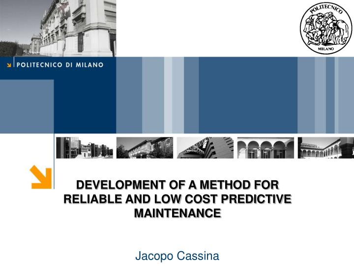 DEVELOPMENT OF A METHOD FOR RELIABLE AND LOW COST PREDICTIVE MAINTENANCE