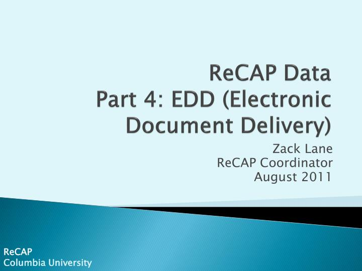 Recap data part 4 edd electronic document delivery