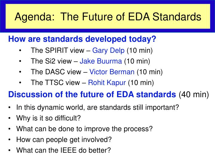 Agenda:  The Future of EDA Standards