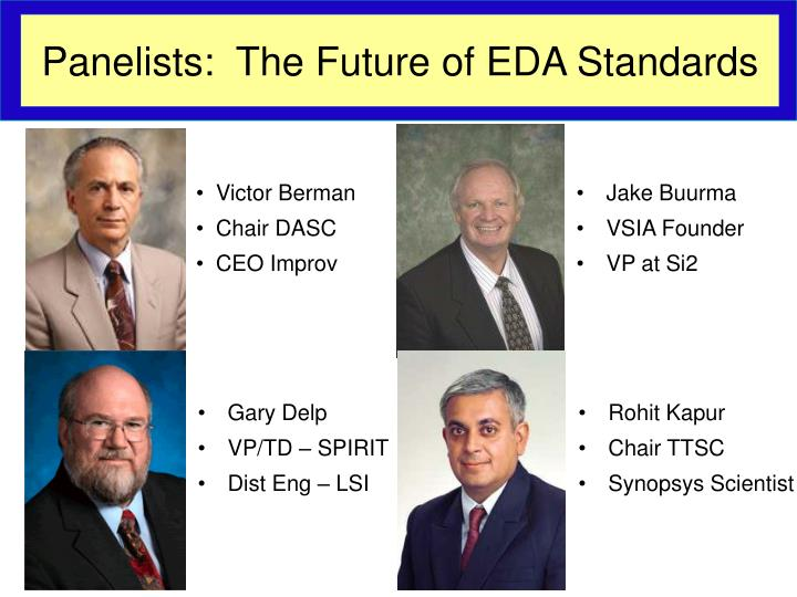 Panelists:  The Future of EDA Standards