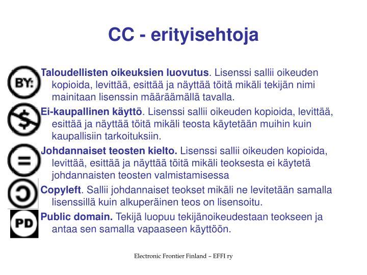 CC - erityisehtoja