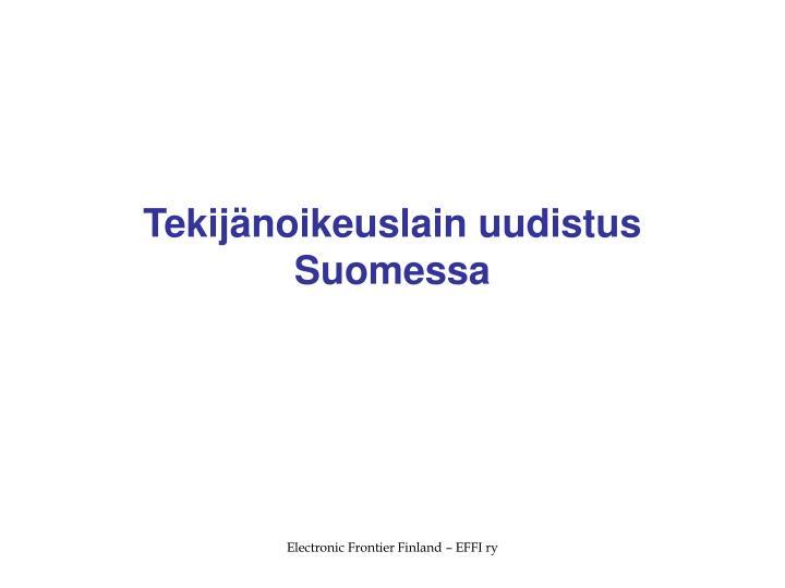 Tekijänoikeuslain uudistus Suomessa