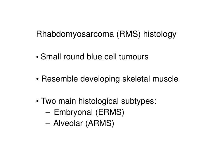 Rhabdomyosarcoma (RMS) histology