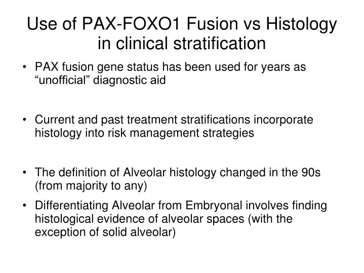 Use of PAX-FOXO1 Fusion vs Histology in clinical stratification