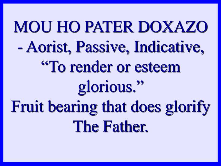 MOU HO PATER DOXAZO - Aorist, Passive, Indicative,