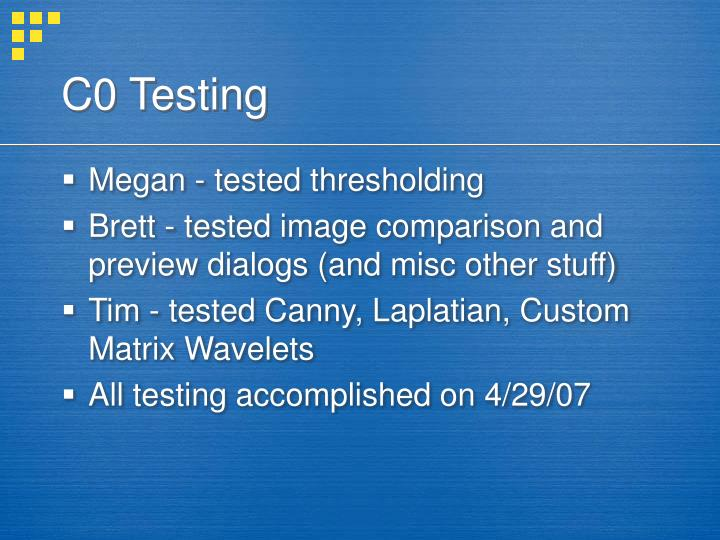 C0 Testing
