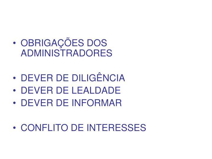OBRIGAÇÕES DOS ADMINISTRADORES