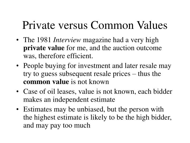 Private versus Common Values