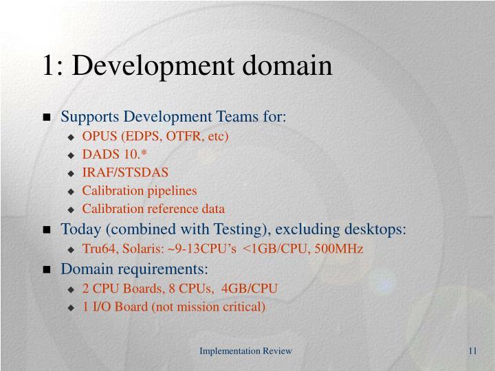 1: Development domain