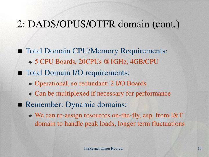 2: DADS/OPUS/OTFR domain (cont.)