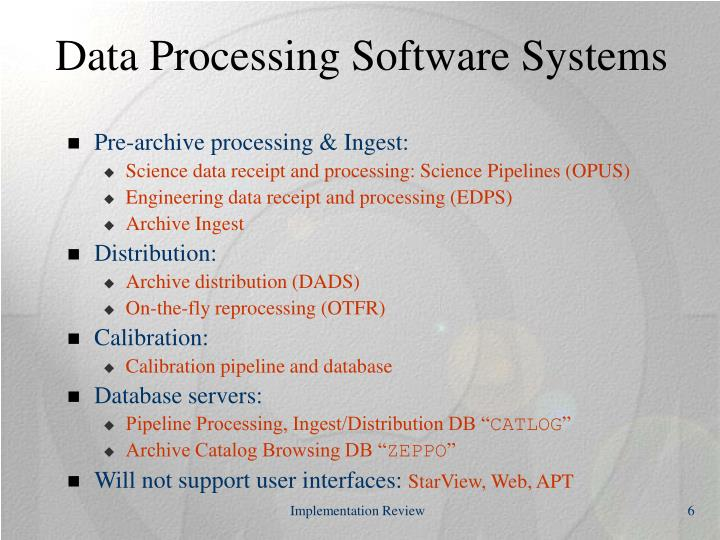 Data Processing Software Systems