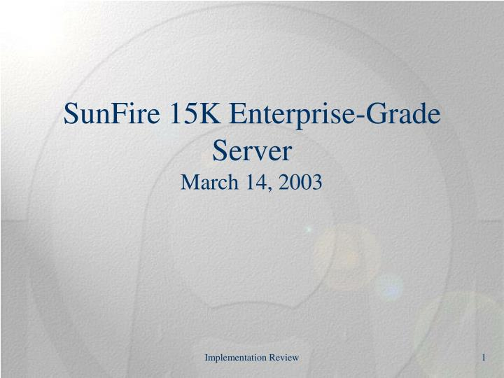 Sunfire 15k enterprise grade server march 14 2003