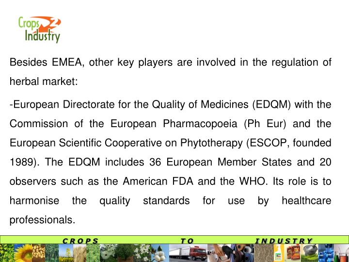 Besides EMEA, other key players are involved in the regulation of herbal market: