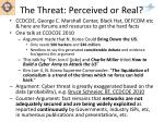 the threat perceived or real