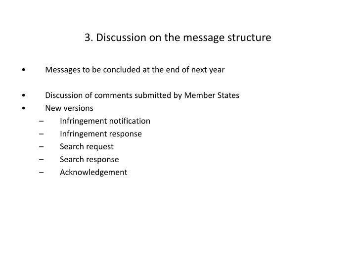 3. Discussion on the message structure