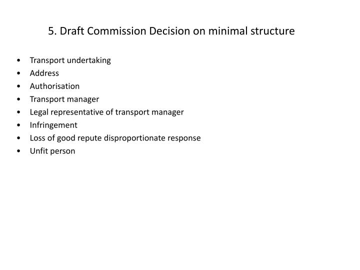 5. Draft Commission Decision on minimal structure