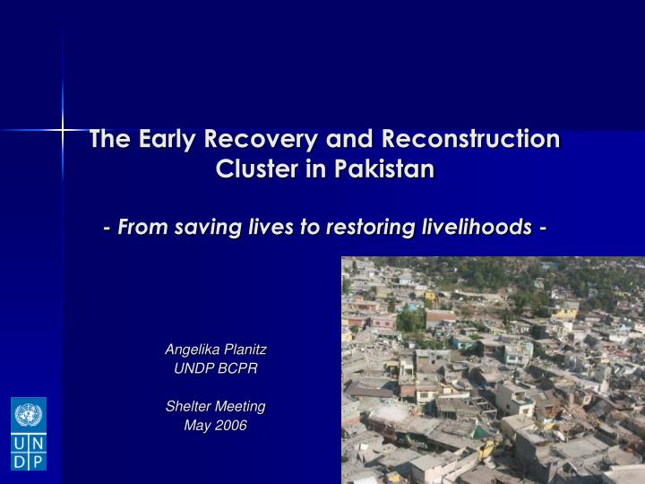 The Early Recovery and Reconstruction Cluster in Pakistan