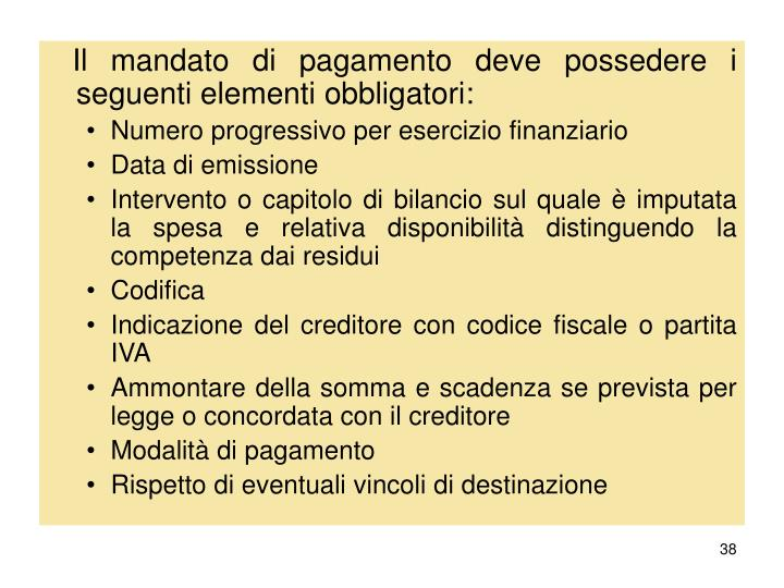 Il mandato di pagamento deve possedere i seguenti elementi obbligatori: