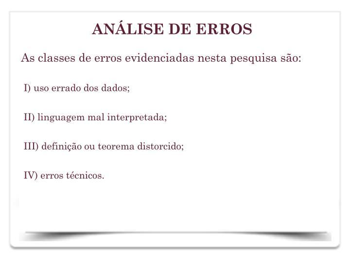 As classes de erros evidenciadas nesta pesquisa so: