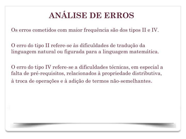 Os erros cometidos com maior frequncia so dos tipos II e IV.