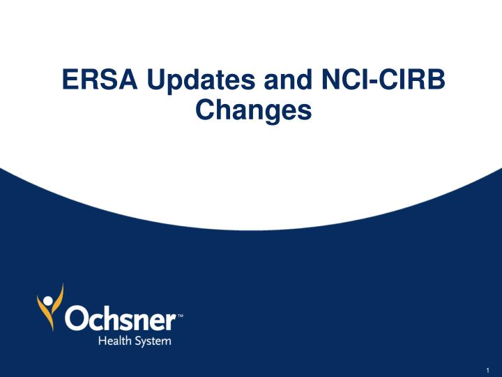 ERSA Updates and NCI-CIRB Changes