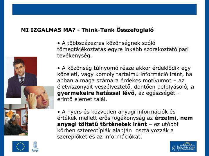 MI IZGALMAS MA? - Think-Tank Összefoglaló