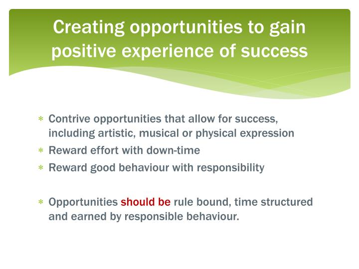 Creating opportunities to gain positive experience of success