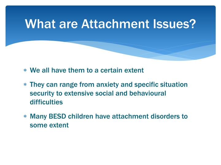 What are Attachment Issues?