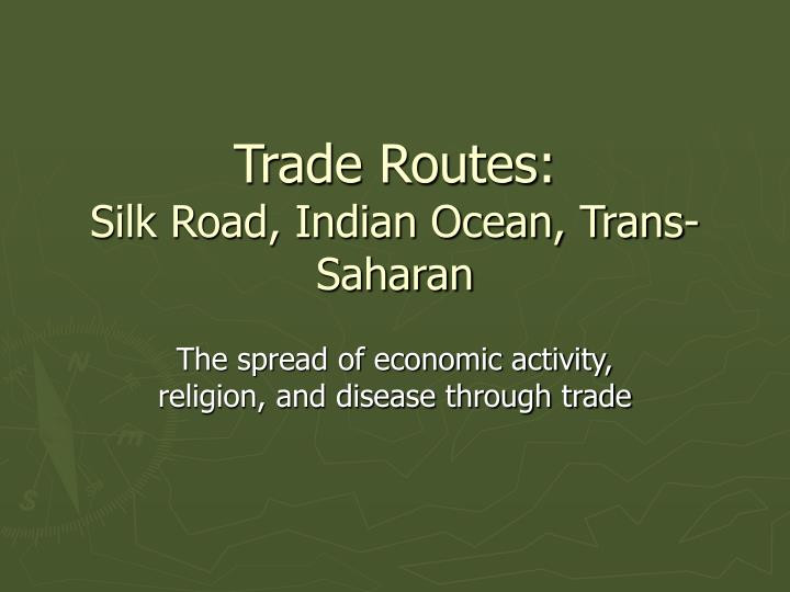Trade routes silk road indian ocean trans saharan