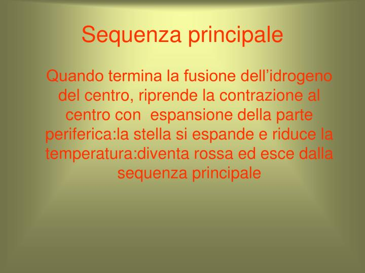 Sequenza principale
