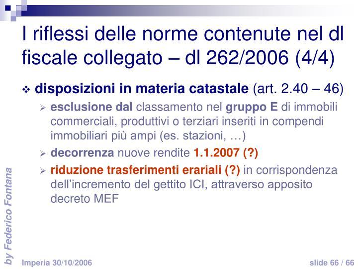 I riflessi delle norme contenute nel dl fiscale collegato – dl 262/2006 (4/4)
