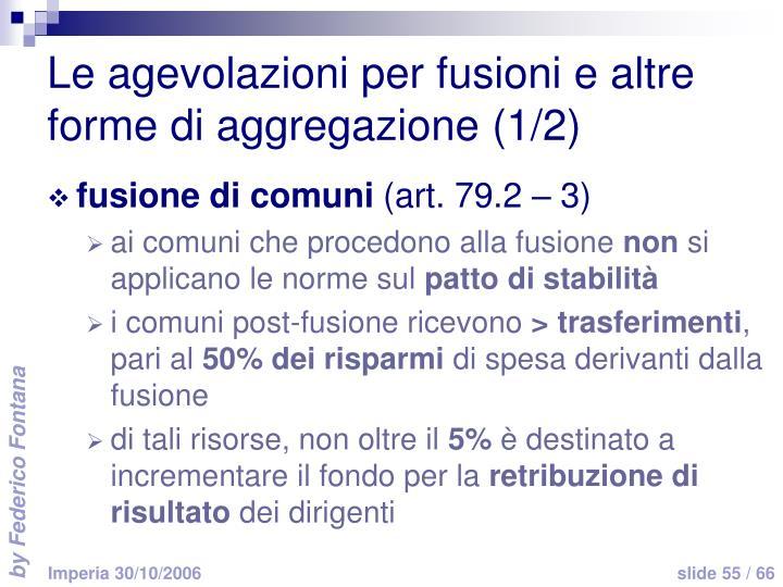 Le agevolazioni per fusioni e altre forme di aggregazione (1/2)