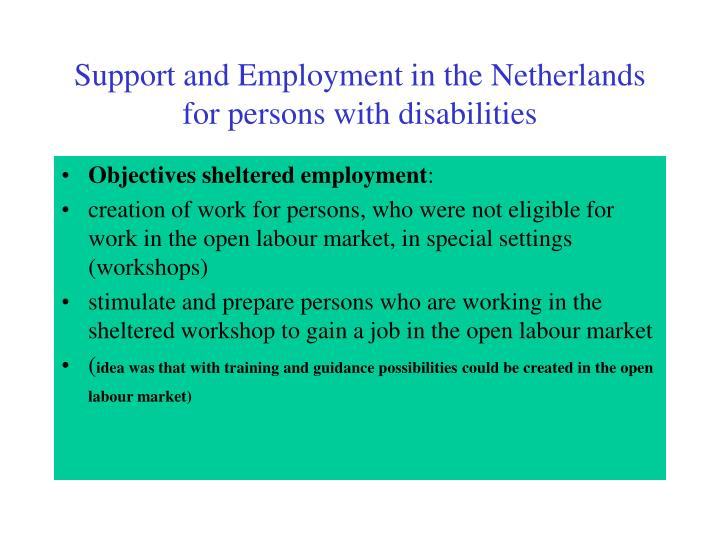 Support and employment in the netherlands for persons with disabilities1