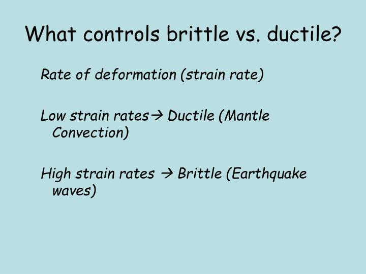 What controls brittle vs. ductile?