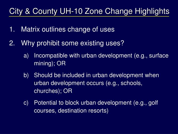 City & County UH-10 Zone Change Highlights