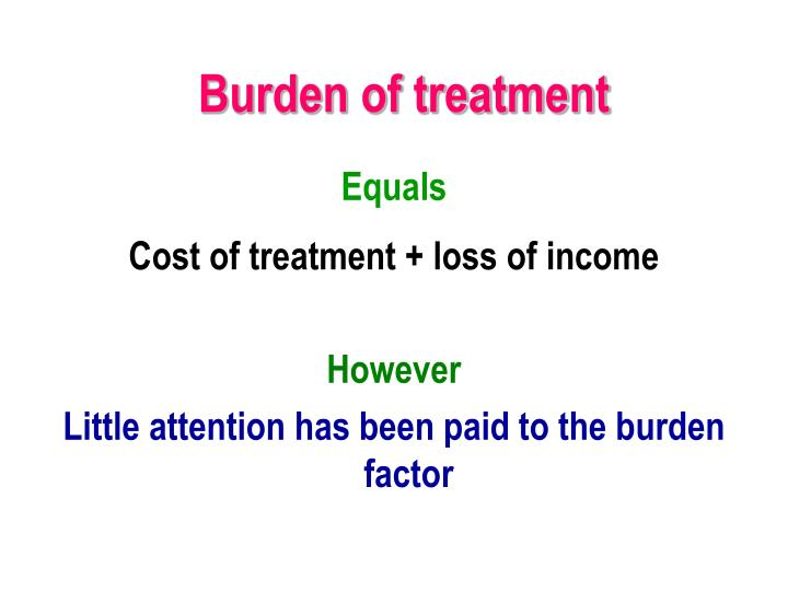 Burden of treatment