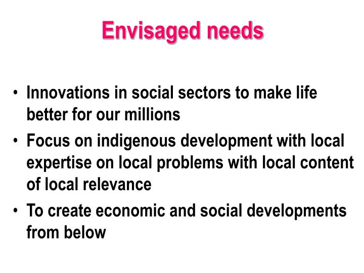 Envisaged needs