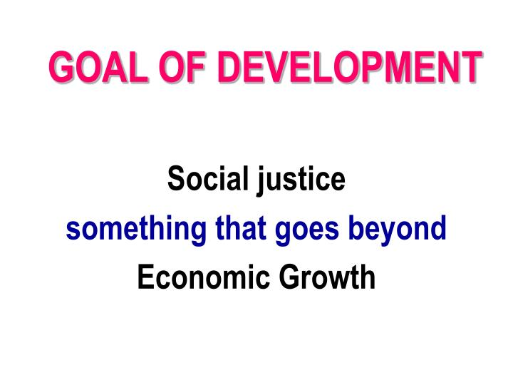GOAL OF DEVELOPMENT