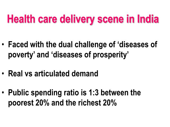 Health care delivery scene in India