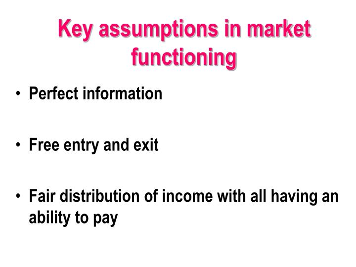 Key assumptions in market functioning