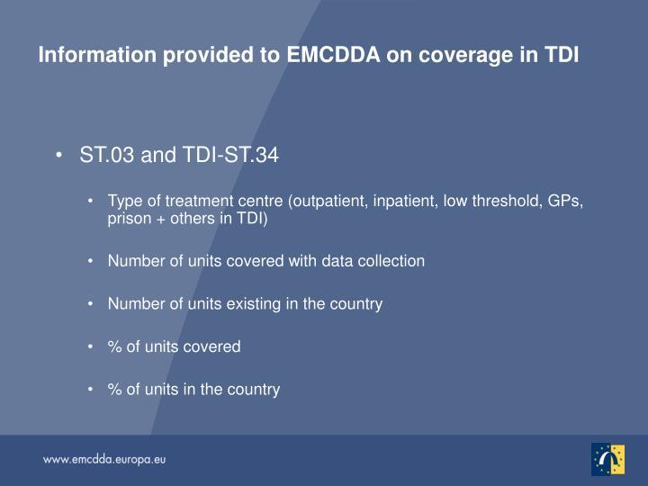Information provided to EMCDDA on coverage in TDI