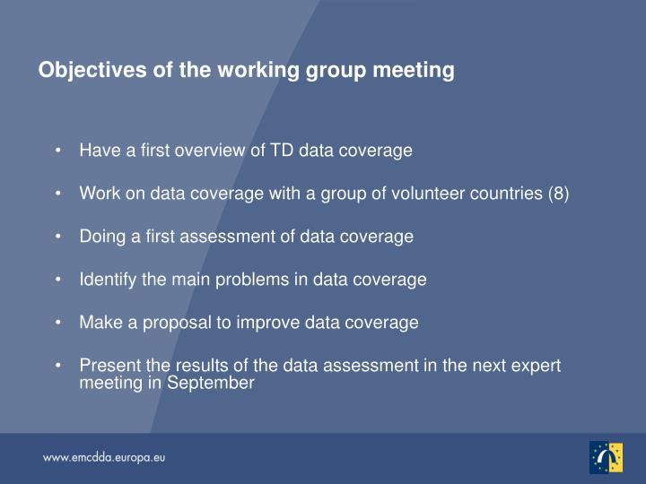 Objectives of the working group meeting