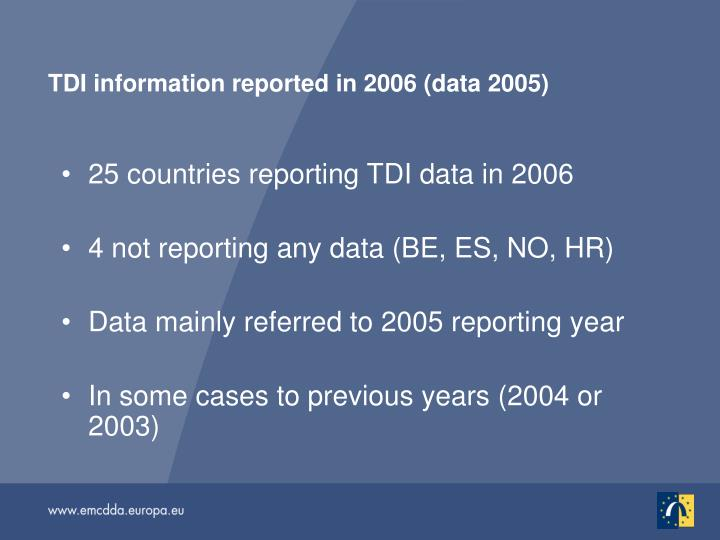 TDI information reported in 2006 (data 2005)