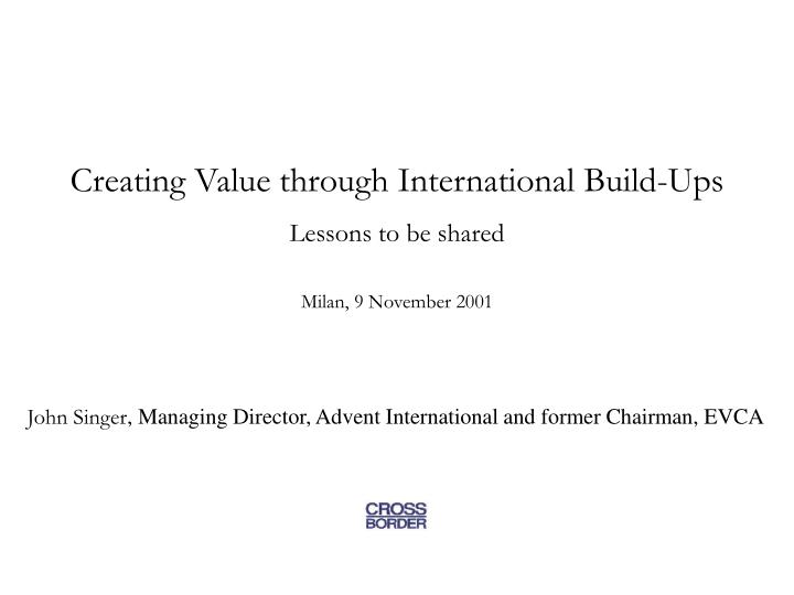 Creating Value through International Build-Ups