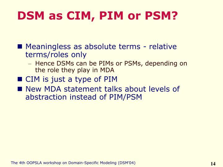 DSM as CIM, PIM or PSM?