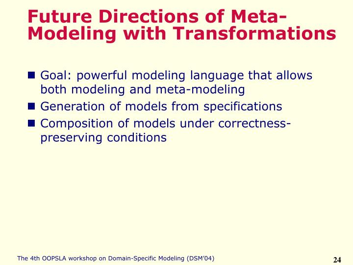 Future Directions of Meta-Modeling with Transformations
