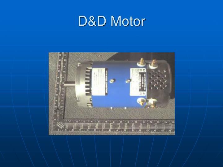 D&D Motor