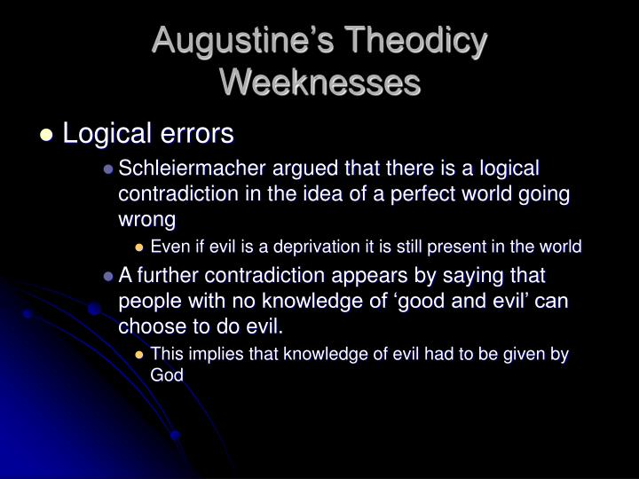 explain augustine's theodicy Leibniz on the problem of evil first published sun jan 4, 1998 substantive revision wed feb 27, 2013 there is no question that the problem of evil vexed leibniz.